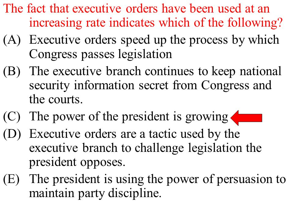 The fact that executive orders have been used at an increasing rate indicates which of the following