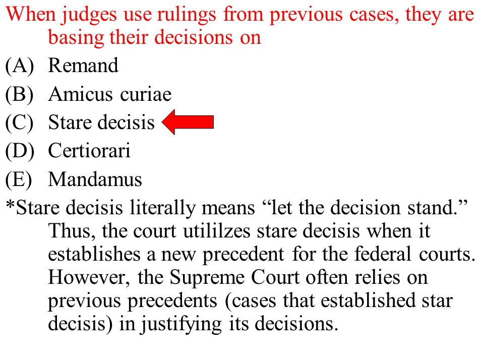 When judges use rulings from previous cases, they are basing their decisions on