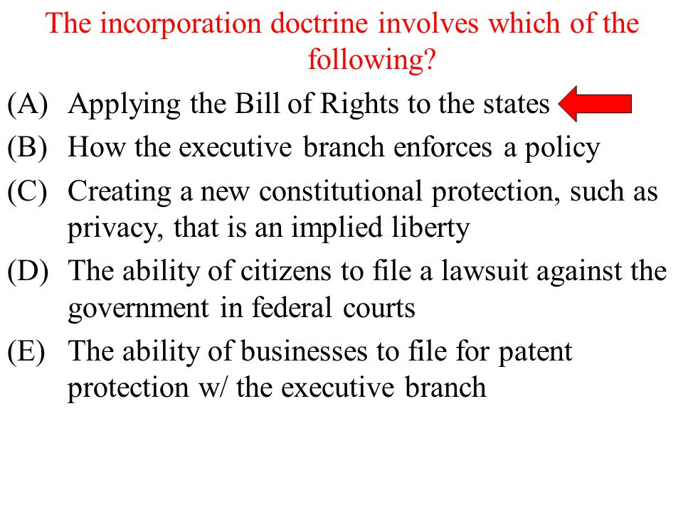 The incorporation doctrine involves which of the following
