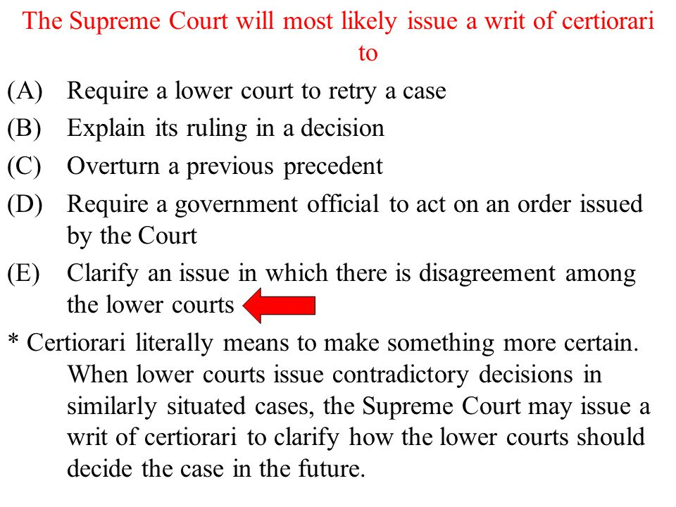 The Supreme Court will most likely issue a writ of certiorari to
