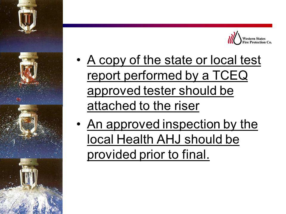 A copy of the state or local test report performed by a TCEQ approved tester should be attached to the riser