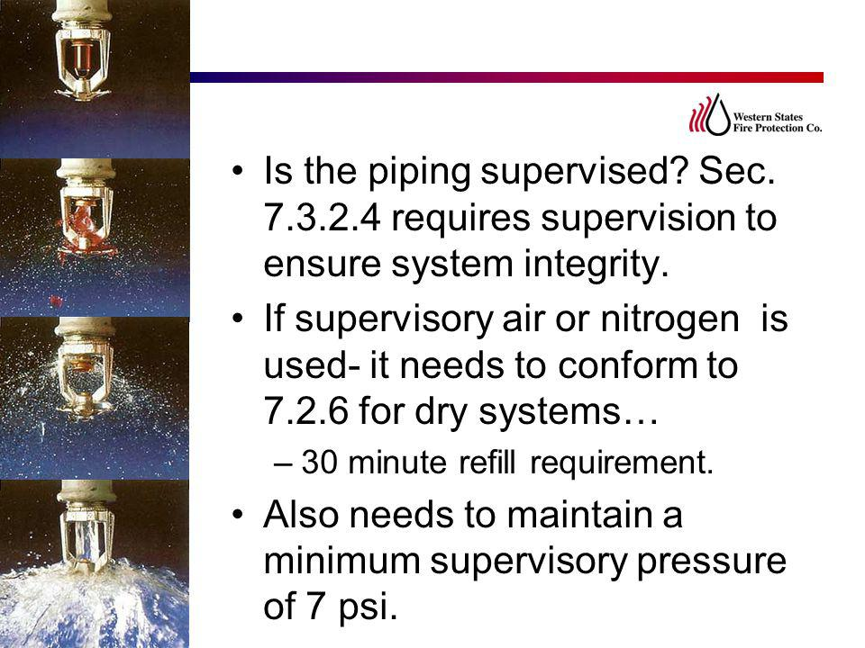 Also needs to maintain a minimum supervisory pressure of 7 psi.