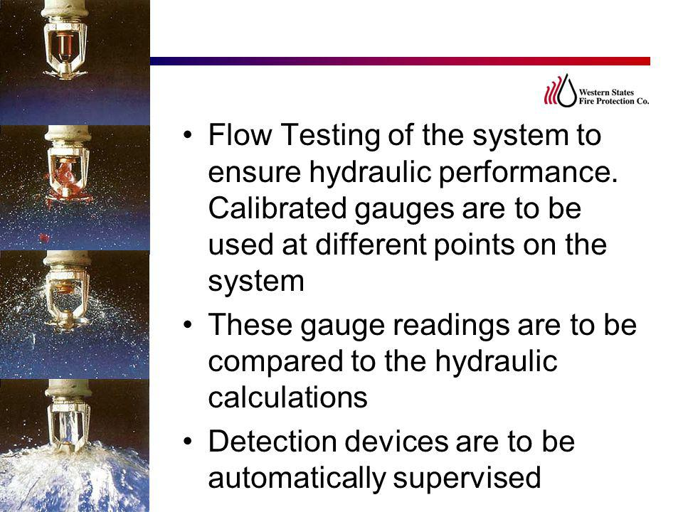 Flow Testing of the system to ensure hydraulic performance