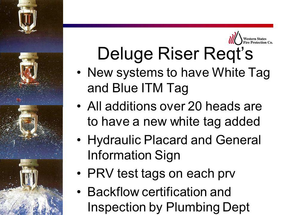 Deluge Riser Reqt's New systems to have White Tag and Blue ITM Tag