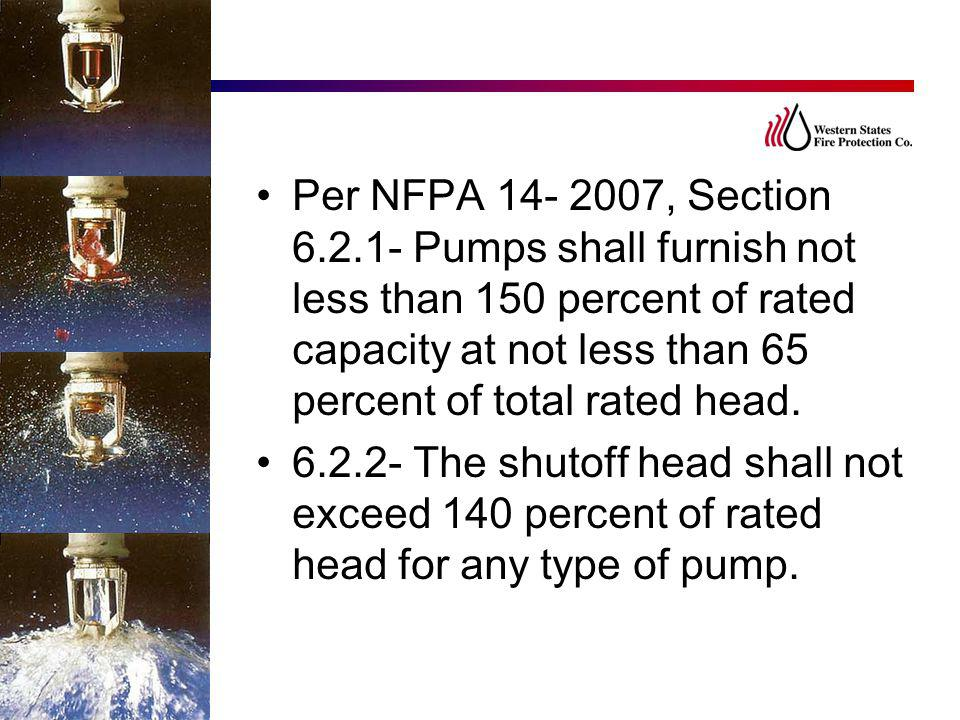 Per NFPA 14- 2007, Section 6.2.1- Pumps shall furnish not less than 150 percent of rated capacity at not less than 65 percent of total rated head.