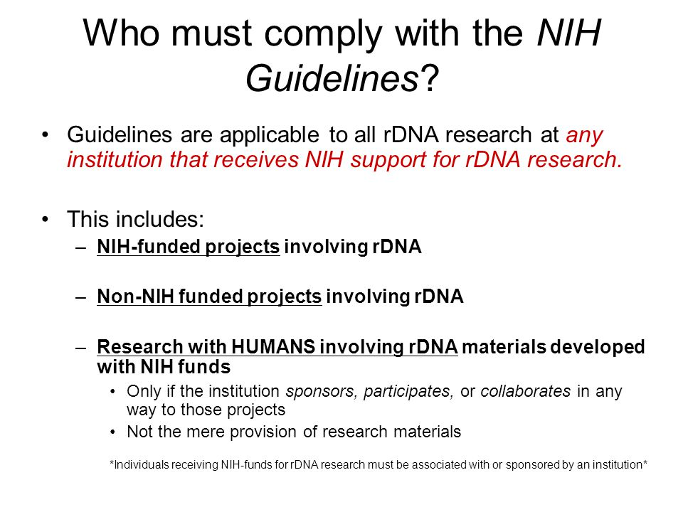 Who must comply with the NIH Guidelines