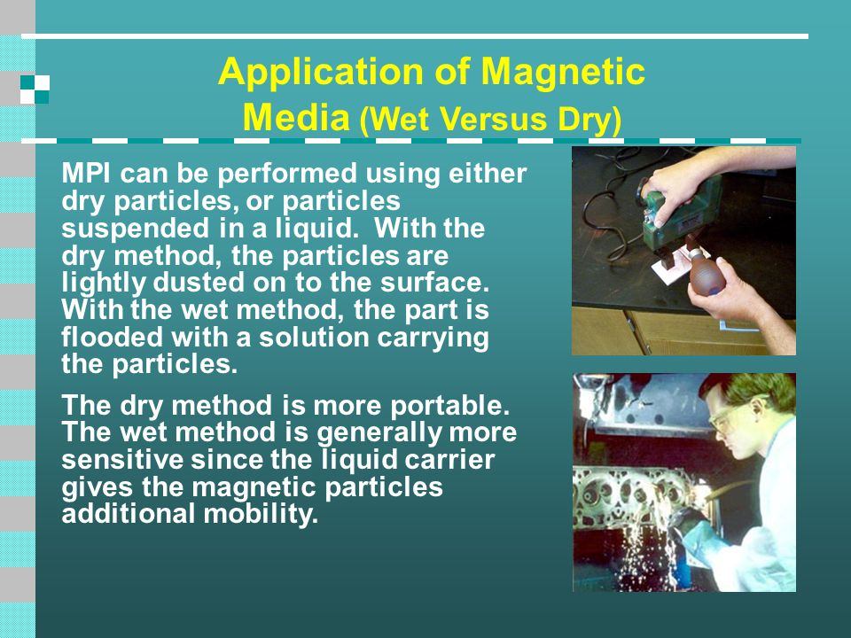 Application of Magnetic Media (Wet Versus Dry)