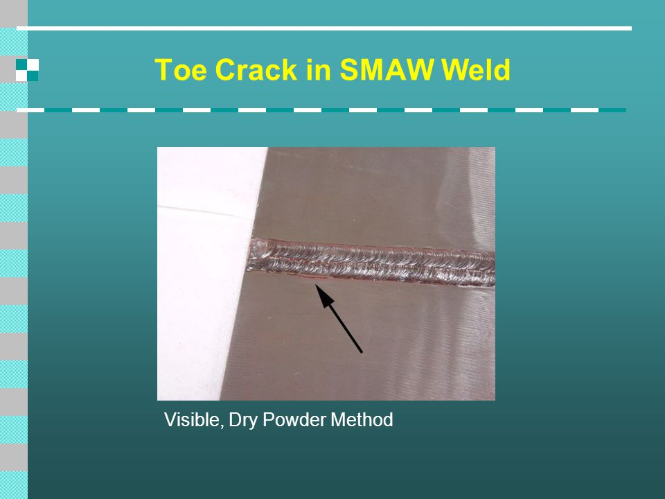 Toe Crack in SMAW Weld Visible, Dry Powder Method