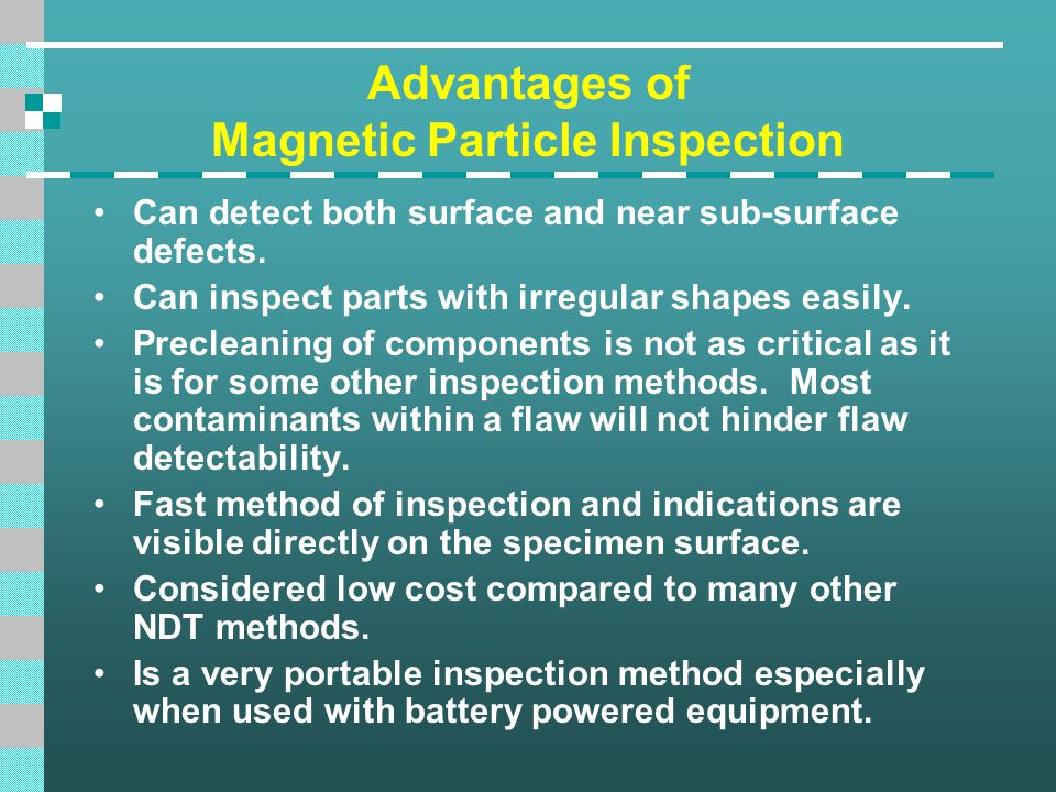 Advantages of Magnetic Particle Inspection