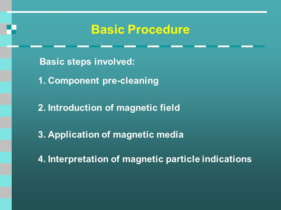 Basic Procedure Basic steps involved: Component pre-cleaning