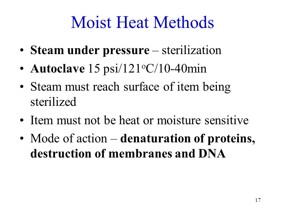 Moist Heat Methods Steam under pressure – sterilization