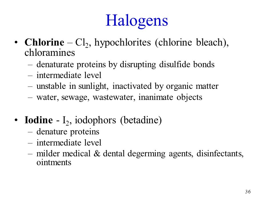Halogens Chlorine – Cl2, hypochlorites (chlorine bleach), chloramines