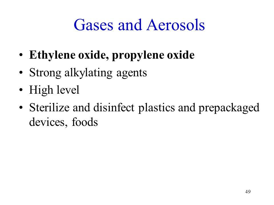 Gases and Aerosols Ethylene oxide, propylene oxide