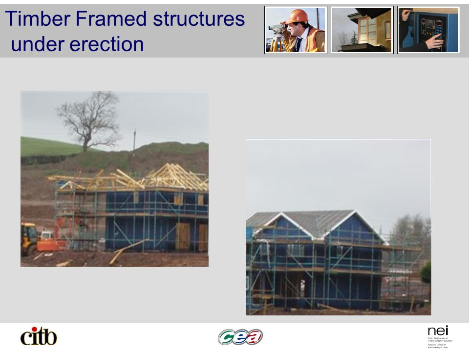 Timber Framed structures under erection