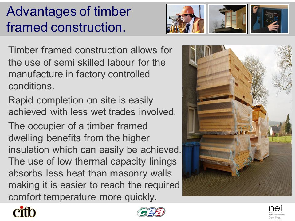 Advantages of timber framed construction.