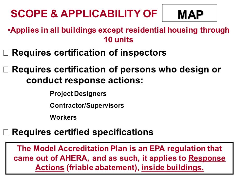 MAP SCOPE & APPLICABILITY OF Requires certification of inspectors