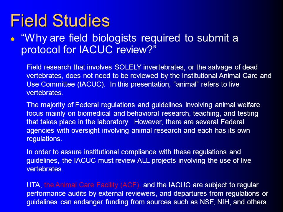 Field Studies Why are field biologists required to submit a protocol for IACUC review