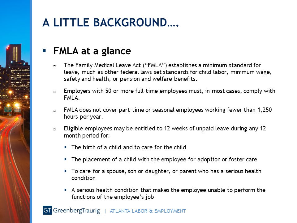 A LITTLE BACKGROUND…. FMLA at a glance