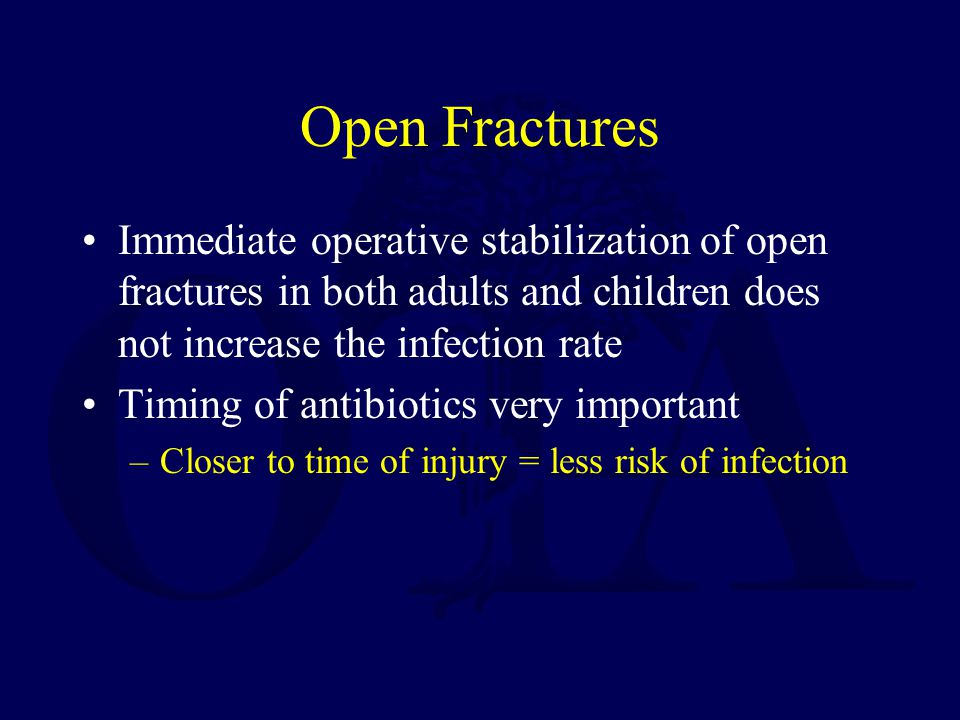 Open Fractures Immediate operative stabilization of open fractures in both adults and children does not increase the infection rate.