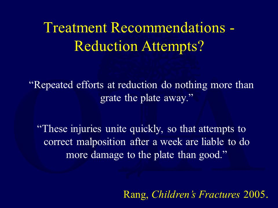 Treatment Recommendations - Reduction Attempts
