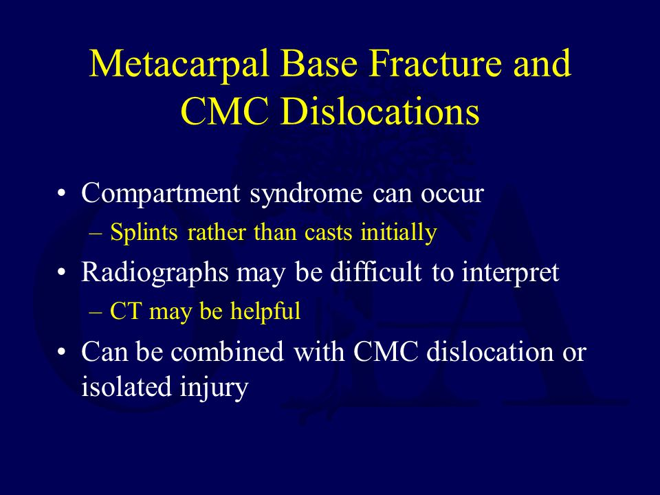 Metacarpal Base Fracture and CMC Dislocations