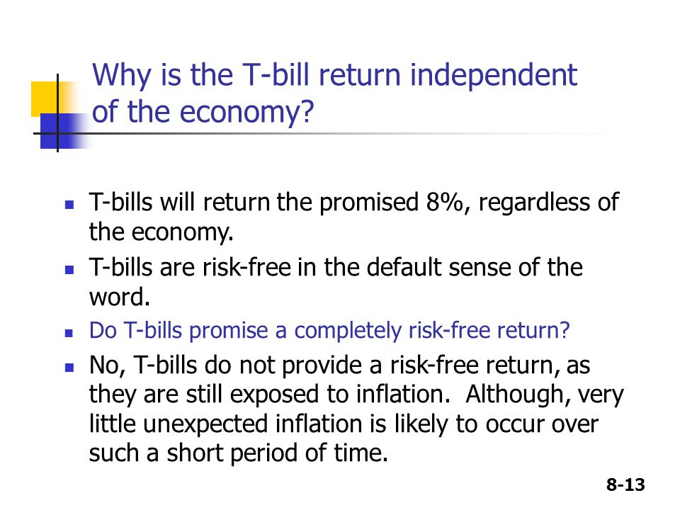 Why is the T-bill return independent of the economy