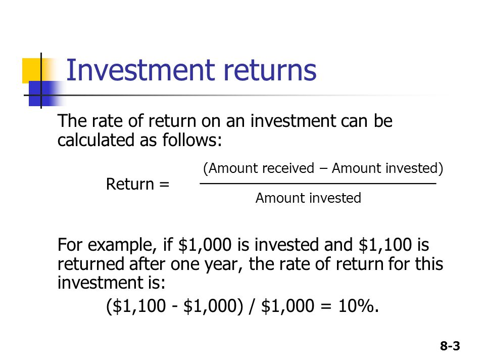 Investment returns (Amount received – Amount invested)