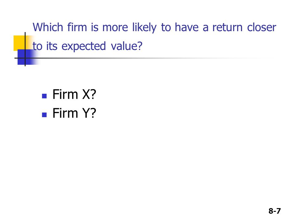 Which firm is more likely to have a return closer to its expected value