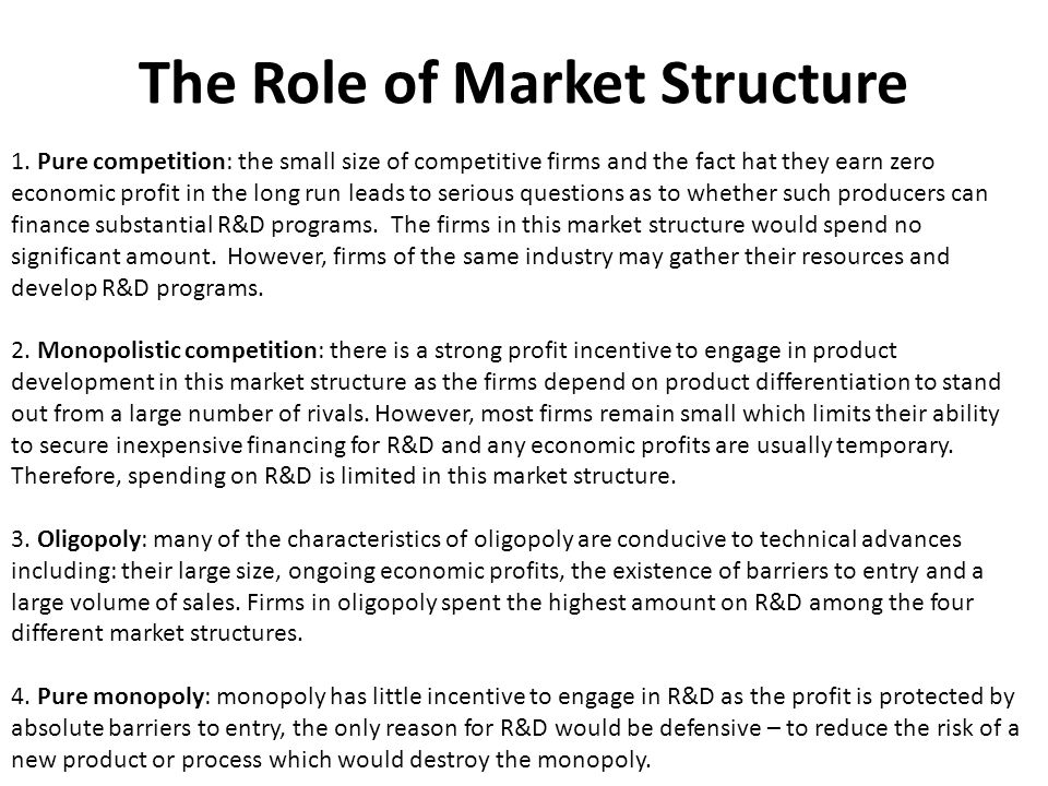 The Role of Market Structure