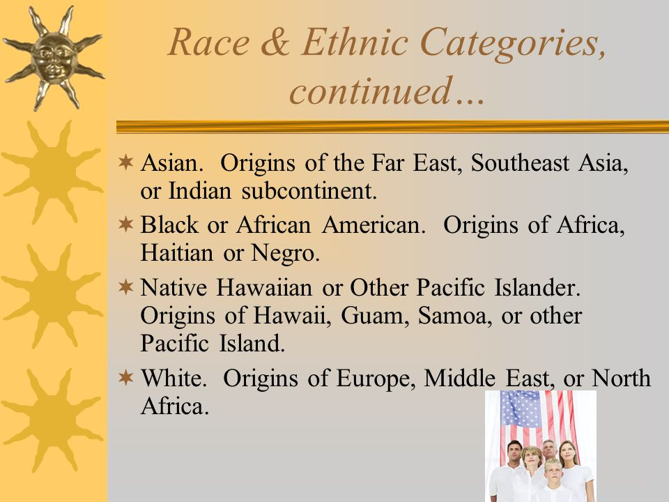 Race & Ethnic Categories, continued…
