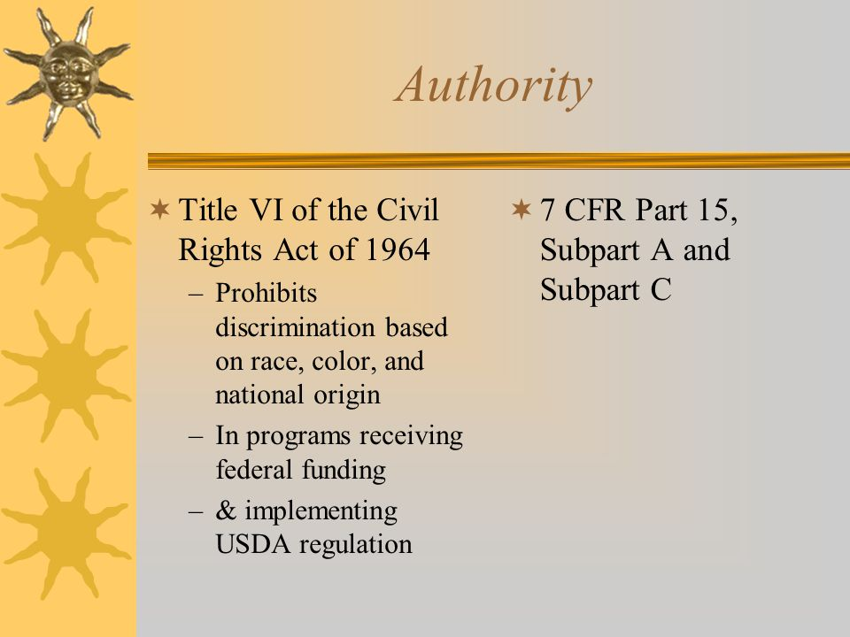 Authority Title VI of the Civil Rights Act of 1964