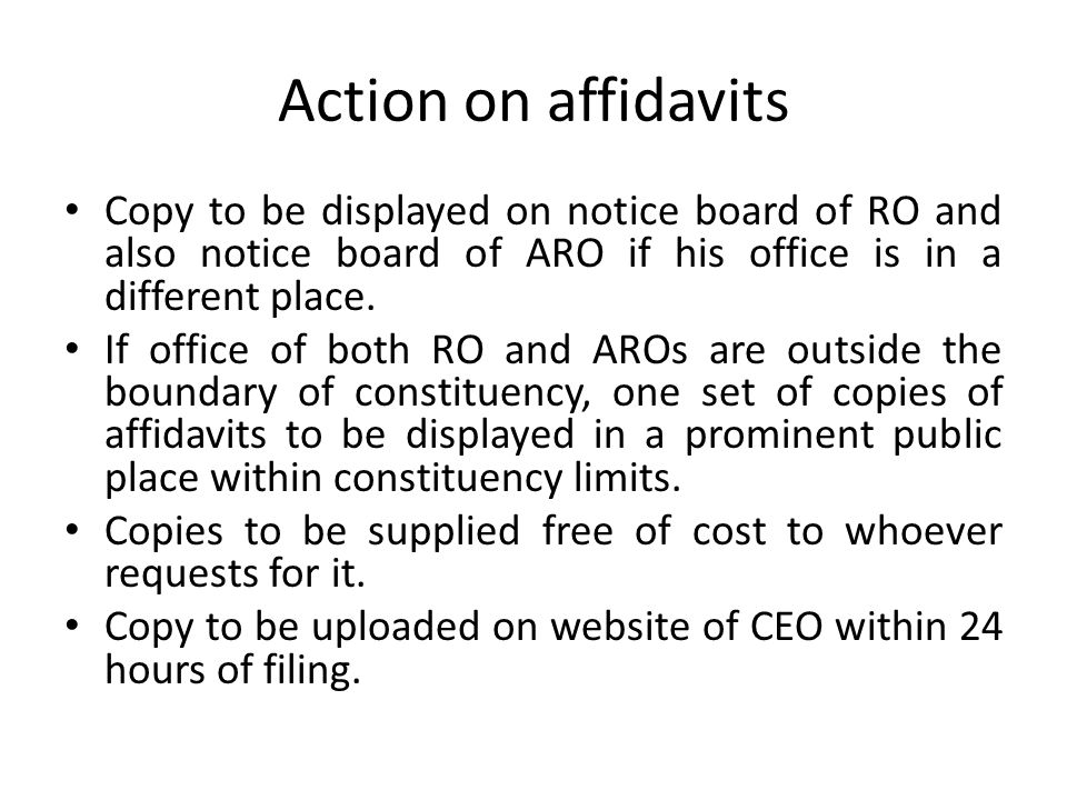 Action on affidavits Copy to be displayed on notice board of RO and also notice board of ARO if his office is in a different place.