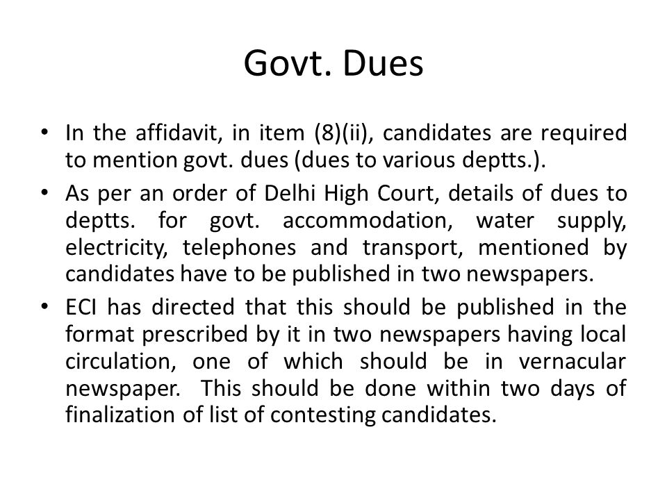 Govt. Dues In the affidavit, in item (8)(ii), candidates are required to mention govt. dues (dues to various deptts.).