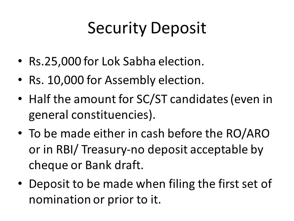 Security Deposit Rs.25,000 for Lok Sabha election.