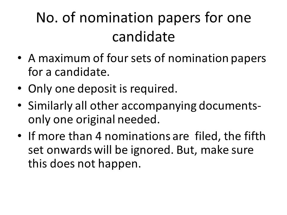 No. of nomination papers for one candidate