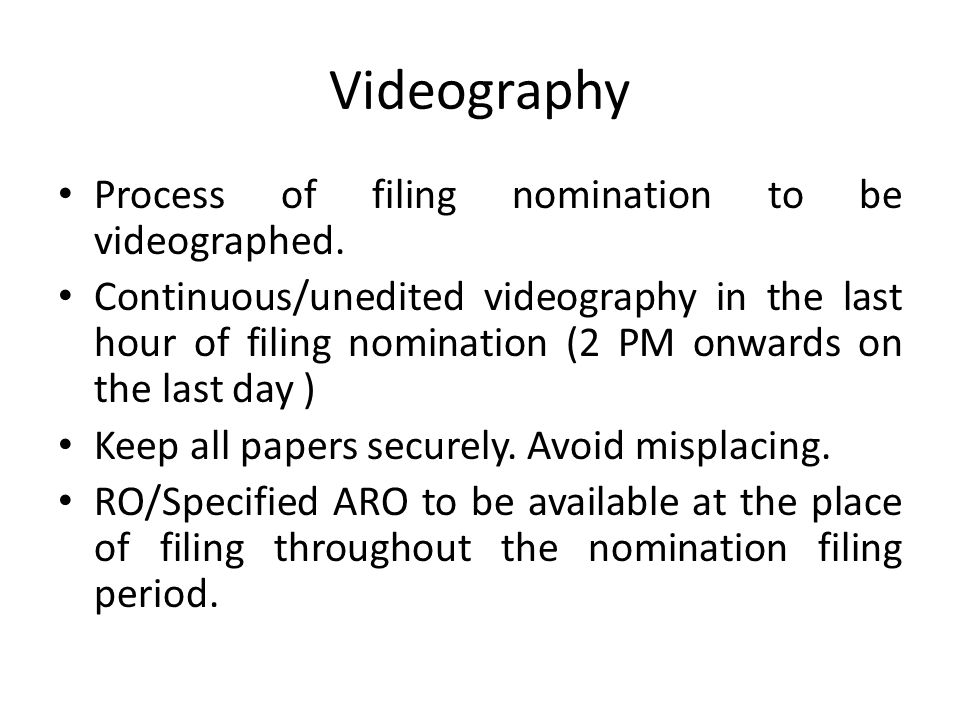 Videography Process of filing nomination to be videographed.
