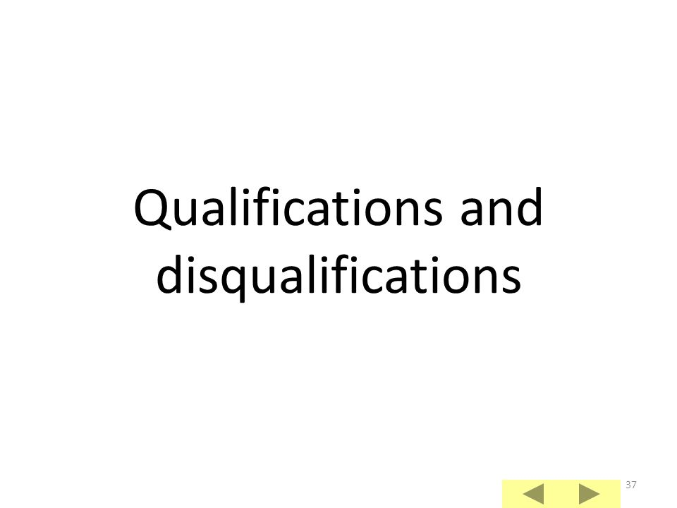 Qualifications and disqualifications