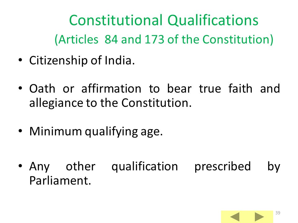 Constitutional Qualifications (Articles 84 and 173 of the Constitution)