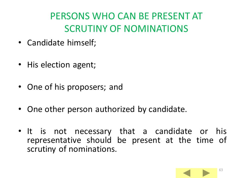 PERSONS WHO CAN BE PRESENT AT SCRUTINY OF NOMINATIONS
