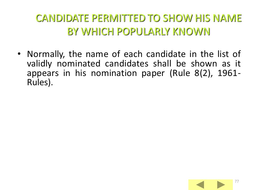 CANDIDATE PERMITTED TO SHOW HIS NAME BY WHICH POPULARLY KNOWN