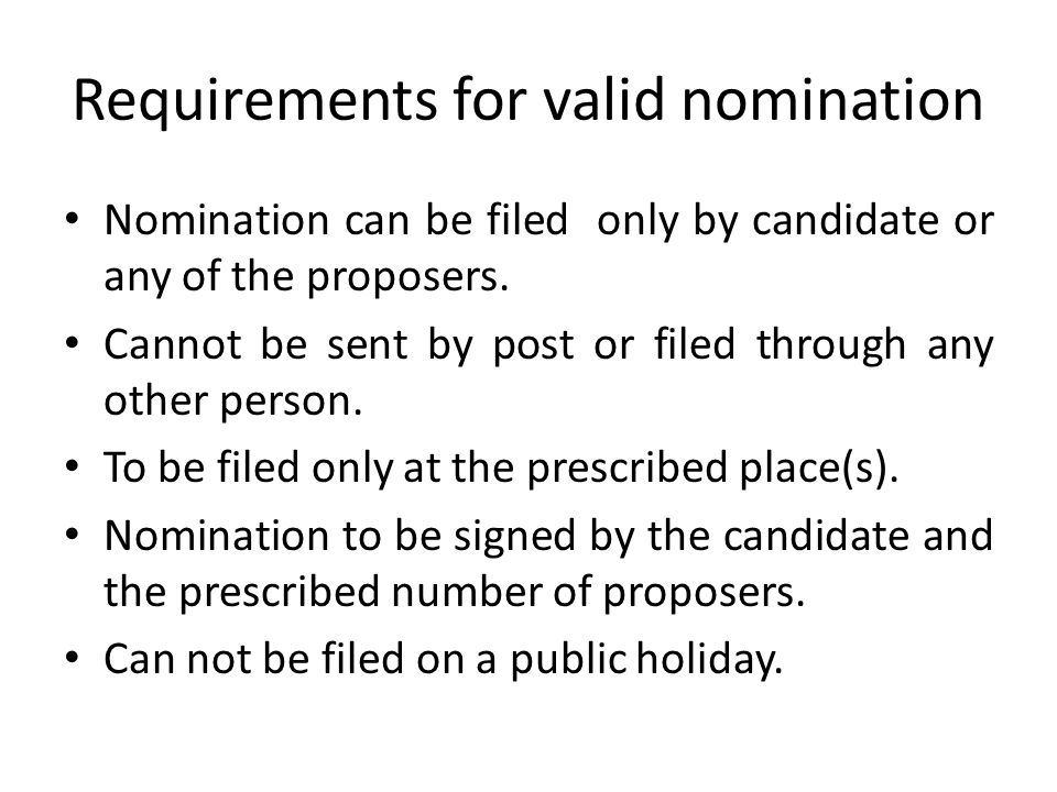 Requirements for valid nomination