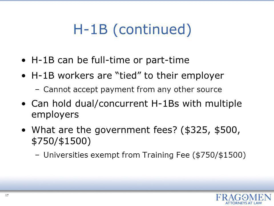 H-1B (continued) H-1B can be full-time or part-time