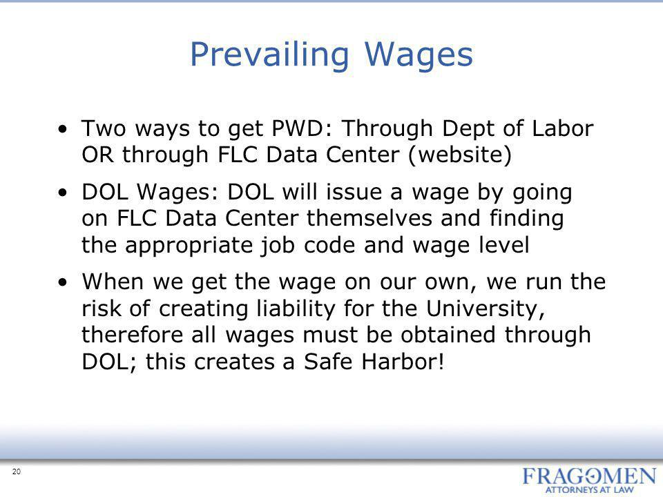 Prevailing Wages Two ways to get PWD: Through Dept of Labor OR through FLC Data Center (website)
