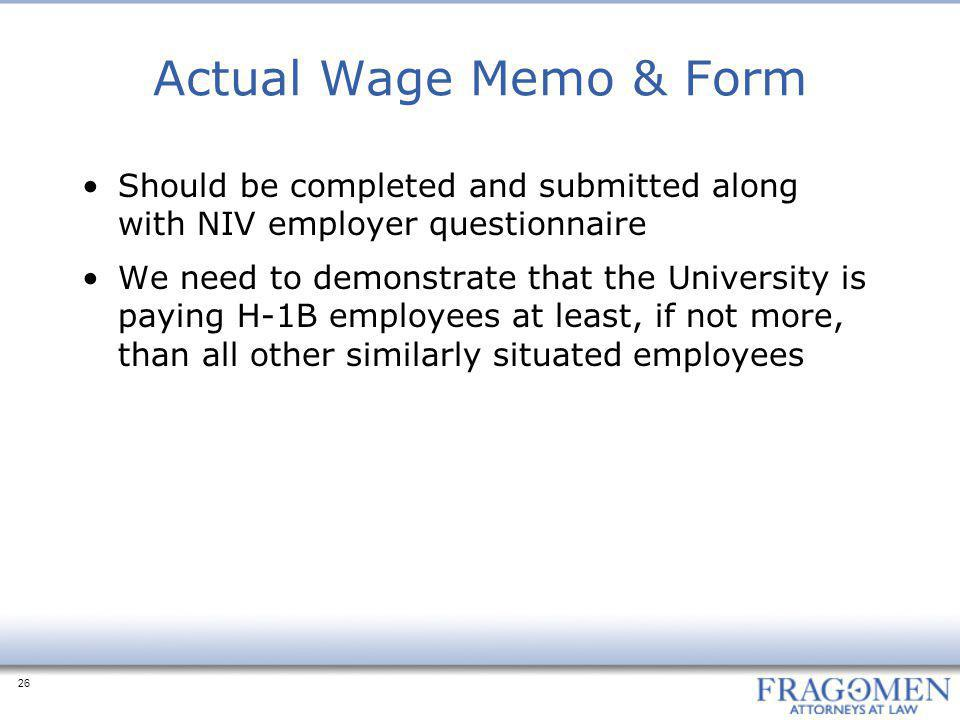Actual Wage Memo & Form Should be completed and submitted along with NIV employer questionnaire.