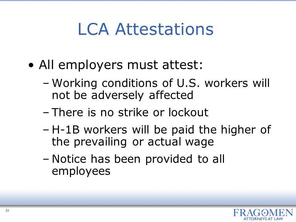LCA Attestations All employers must attest: