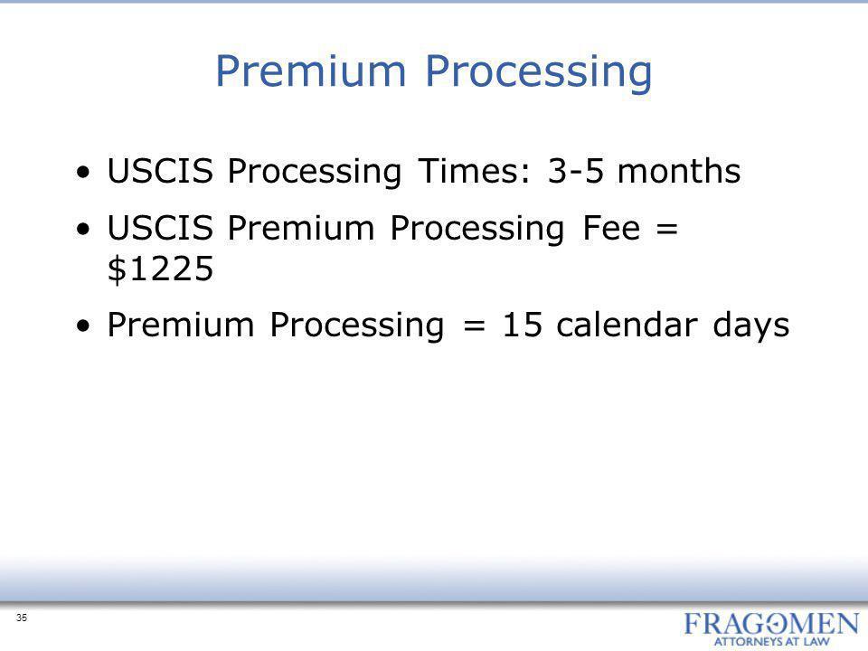 Premium Processing USCIS Processing Times: 3-5 months