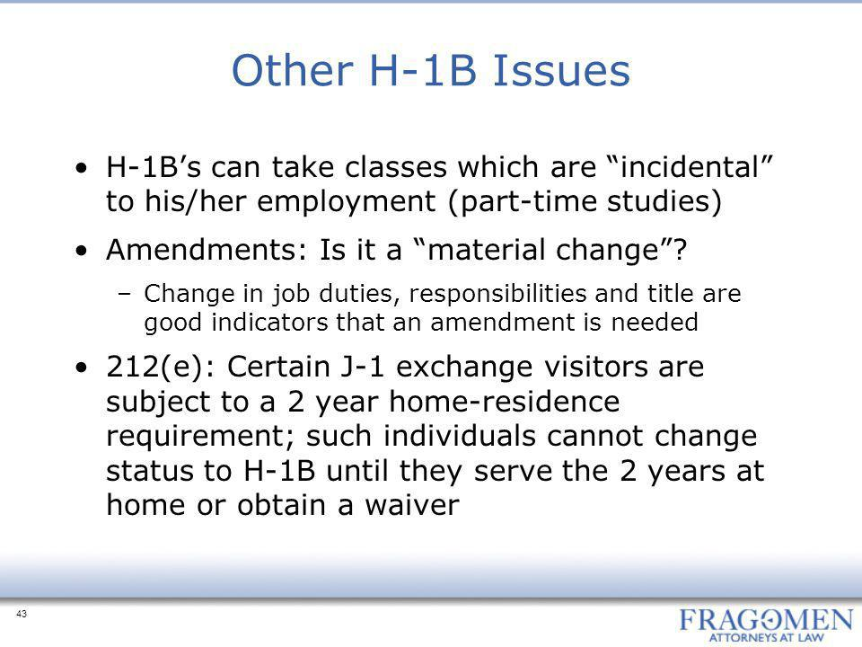 Other H-1B Issues H-1B's can take classes which are incidental to his/her employment (part-time studies)