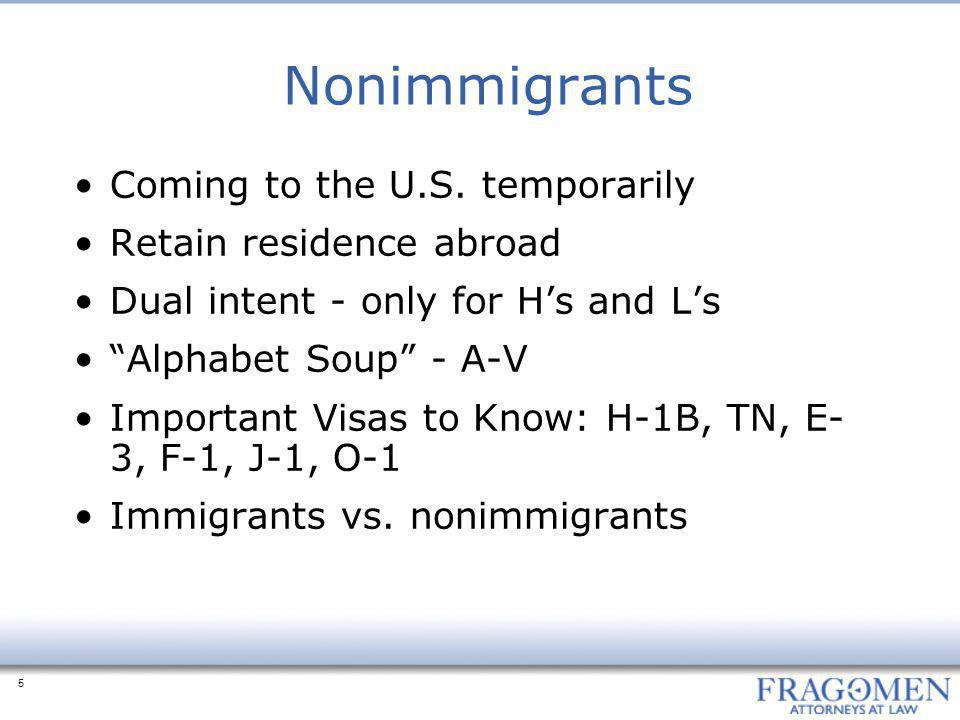 Nonimmigrants Coming to the U.S. temporarily Retain residence abroad