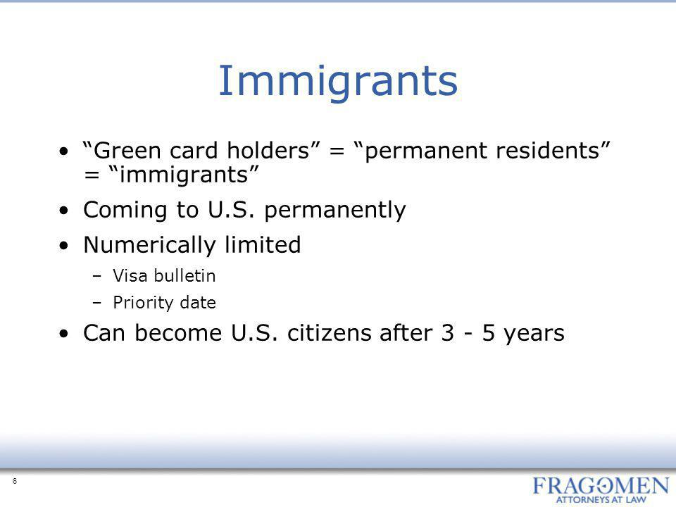 Immigrants Green card holders = permanent residents = immigrants