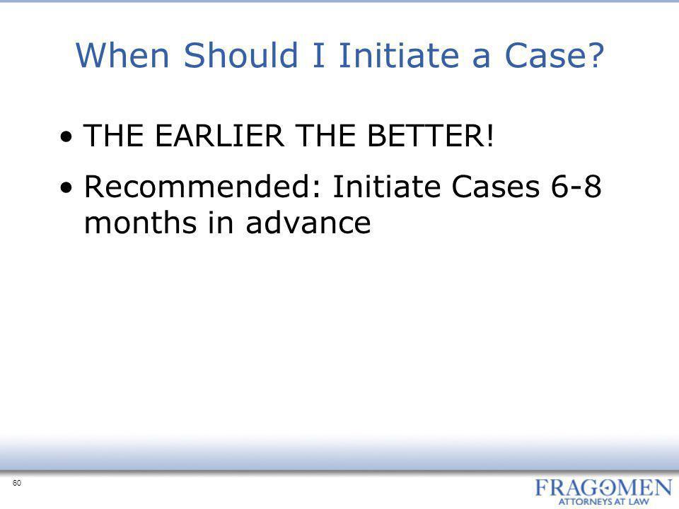 When Should I Initiate a Case